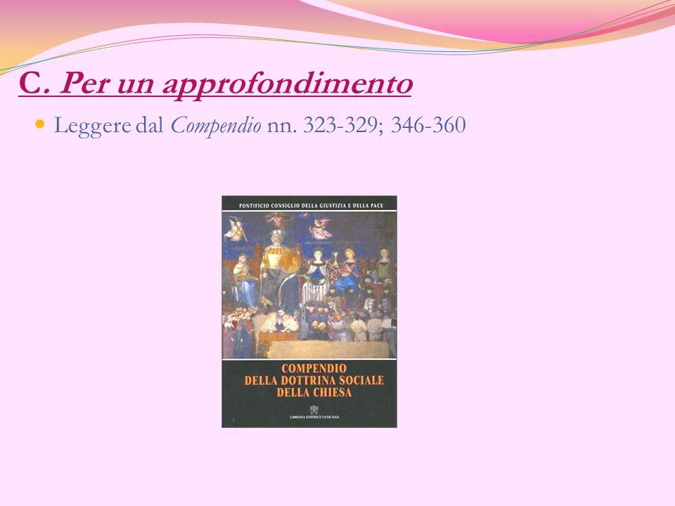 C. Per un approfondimento Leggere dal Compendio nn. 323-329; 346-360