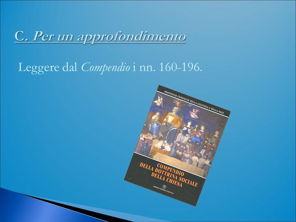 Leggere dal Compendio i nn. 160-196.