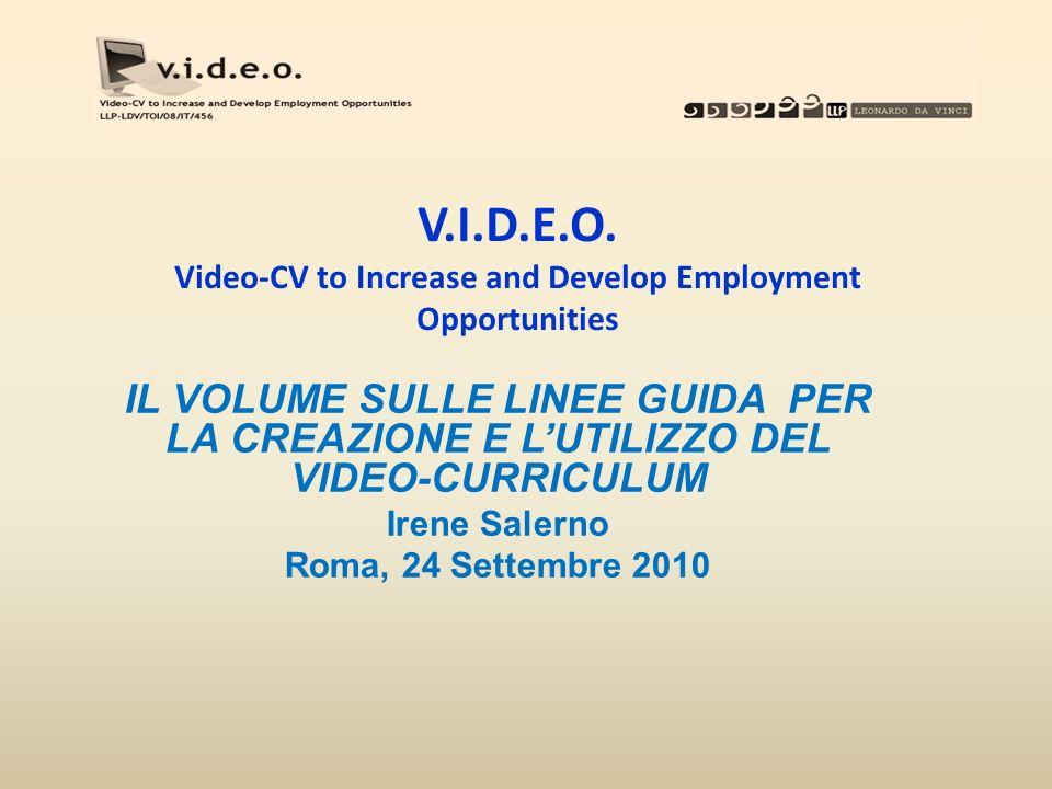 Il volume Guidelines to the use and creation of the video curriculum tool è una summa di tutti gli studi e le ricerche condotte nellambito del progetto.
