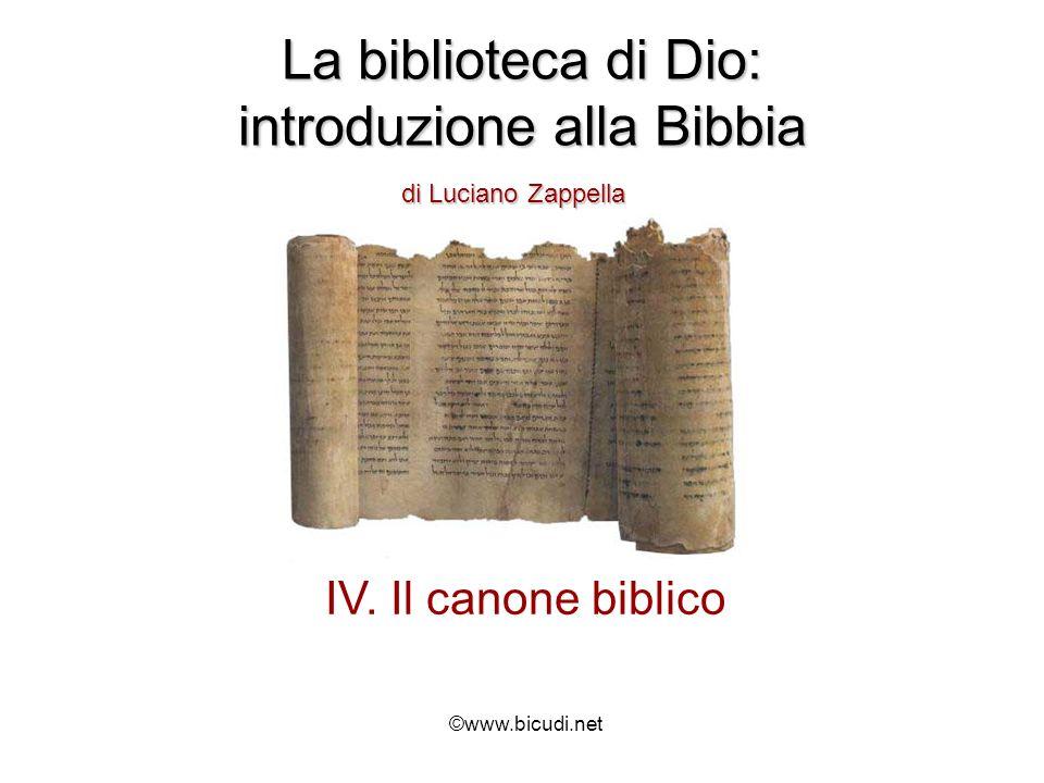 La biblioteca di Dio: introduzione alla Bibbia di Luciano Zappella IV. Il canone biblico ©www.bicudi.net