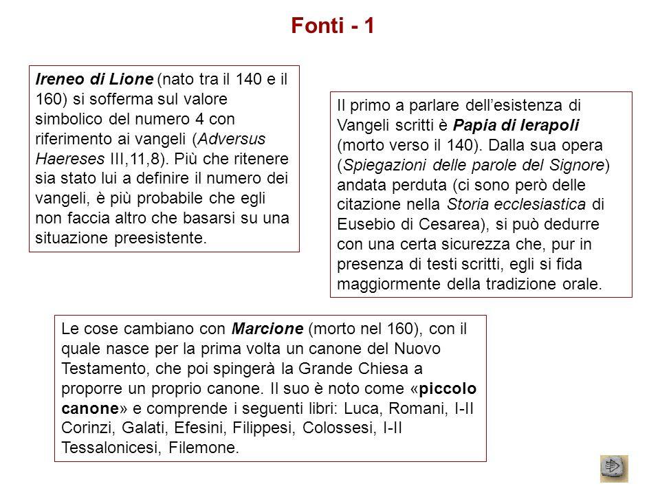 Fonti - 1 Ireneo di Lione (nato tra il 140 e il 160) si sofferma sul valore simbolico del numero 4 con riferimento ai vangeli (Adversus Haereses III,1