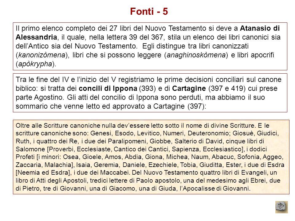 Fonti - 5 Il primo elenco completo dei 27 libri del Nuovo Testamento si deve a Atanasio di Alessandria, il quale, nella lettera 39 del 367, stila un e
