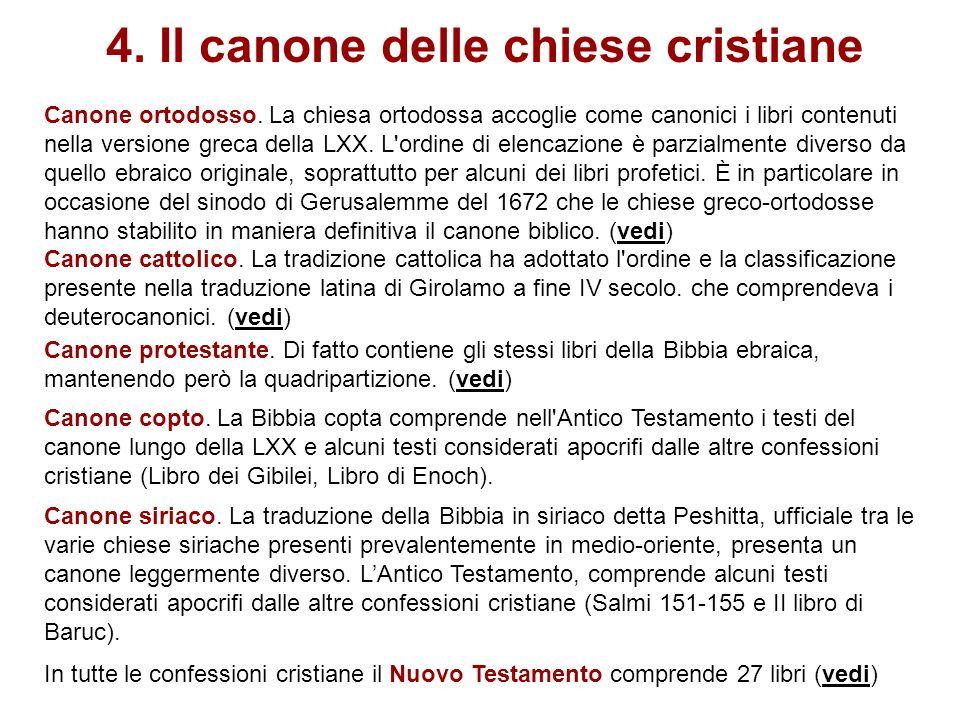 4. Il canone delle chiese cristiane Canone ortodosso. La chiesa ortodossa accoglie come canonici i libri contenuti nella versione greca della LXX. L'o