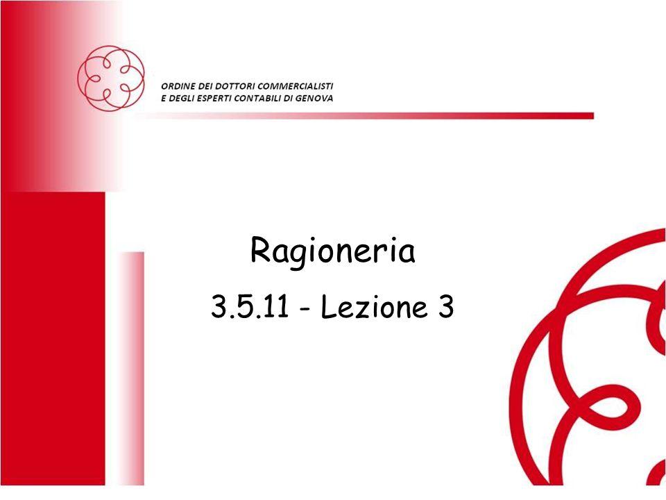 RAGIONERIA GENERALE Ragioneria 3.5.11 - Lezione 3