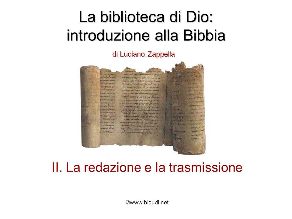 La biblioteca di Dio: introduzione alla Bibbia di Luciano Zappella II. La redazione e la trasmissione ©www.bicudi.net