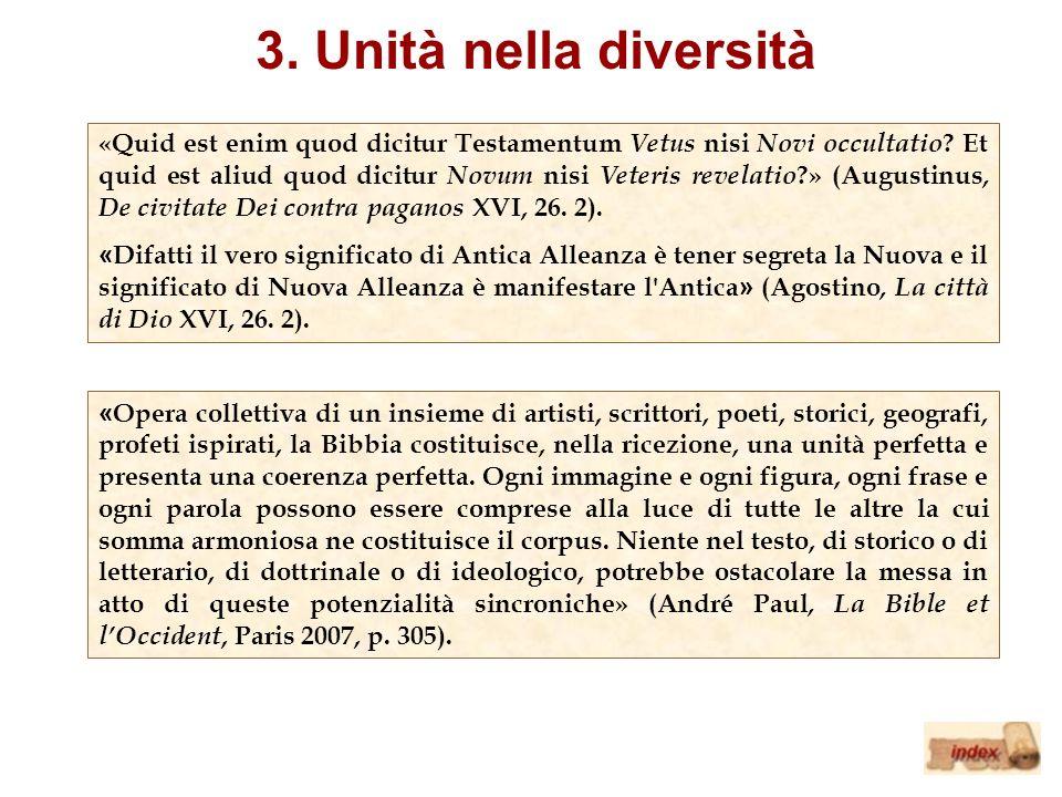 «Quid est enim quod dicitur Testamentum Vetus nisi Novi occultatio ? Et quid est aliud quod dicitur Novum nisi Veteris revelatio ?» (Augustinus, De ci