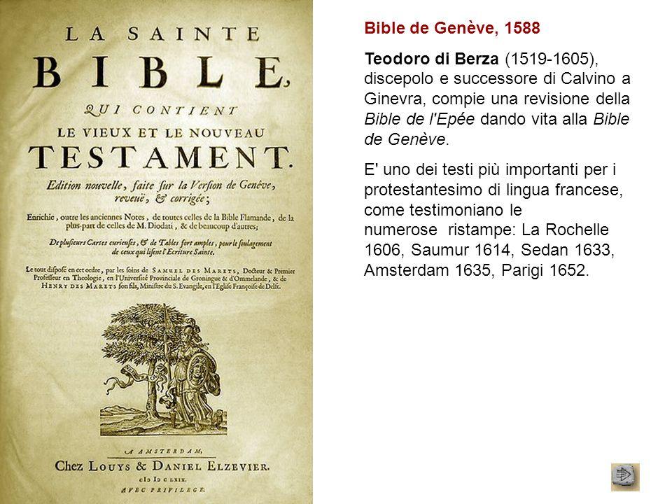 Bible de Genève, 1588 Teodoro di Berza (1519-1605), discepolo e successore di Calvino a Ginevra, compie una revisione della Bible de l'Epée dando vita