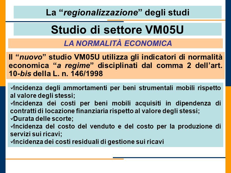 Studio di settore VM05U LA NORMALITÀ ECONOMICA Il nuovo studio VM05U utilizza gli indicatori di normalità economica a regime disciplinati dal comma 2