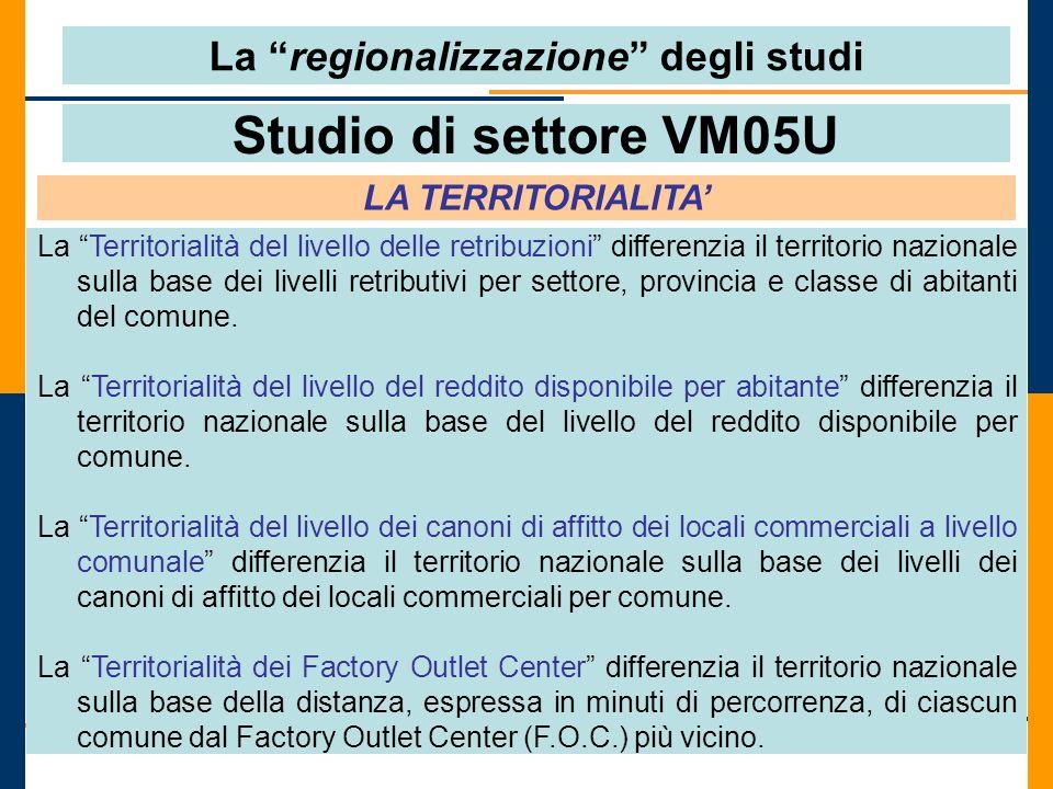Studio di settore VM05U LA TERRITORIALITA La Territorialità del livello delle retribuzioni differenzia il territorio nazionale sulla base dei livelli