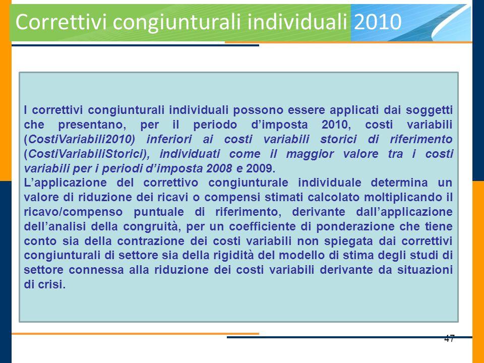 47 Correttivi congiunturali individuali 2010 I correttivi congiunturali individuali possono essere applicati dai soggetti che presentano, per il perio