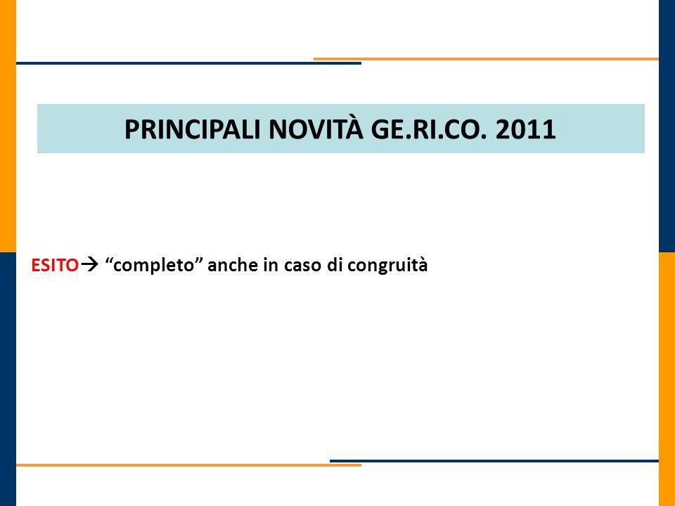 PRINCIPALI NOVITÀ GE.RI.CO. 2011 ESITO completo anche in caso di congruità
