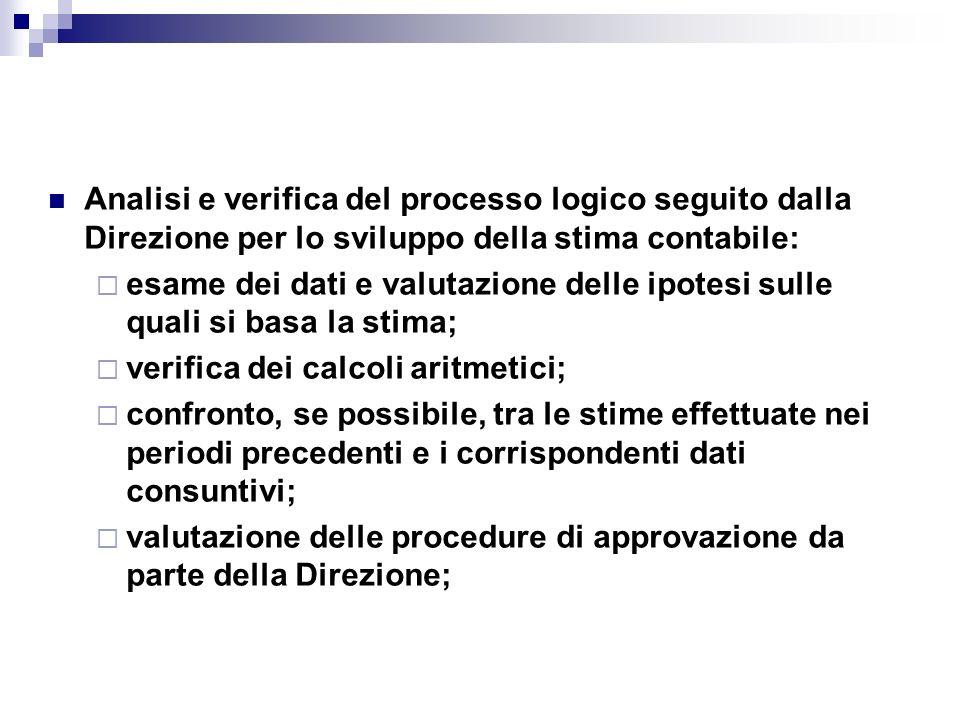 Analisi e verifica del processo logico seguito dalla Direzione per lo sviluppo della stima contabile: esame dei dati e valutazione delle ipotesi sulle