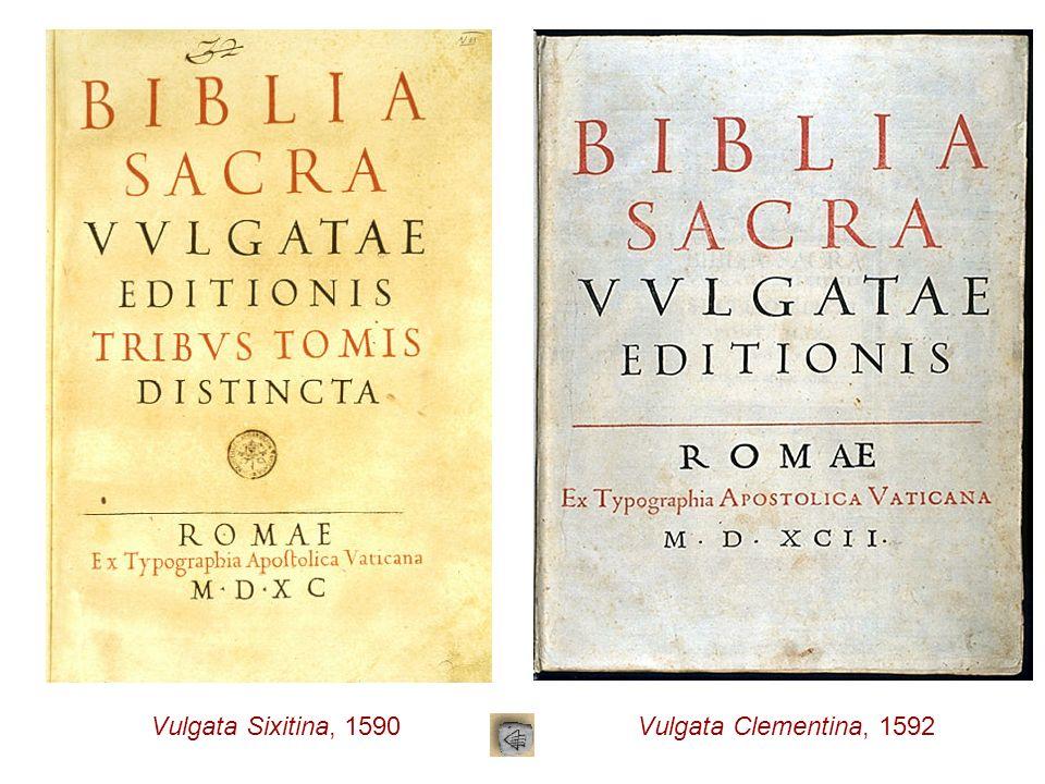 Vulgata Sixitina, 1590Vulgata Clementina, 1592