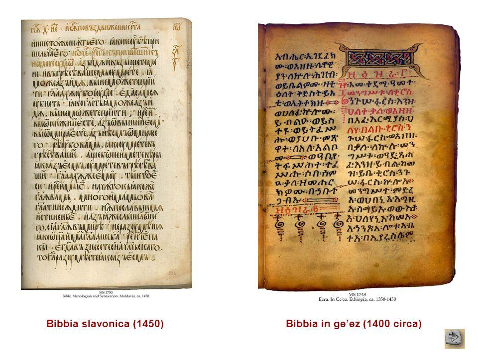 Bibbia slavonica (1450)Bibbia in geez (1400 circa)