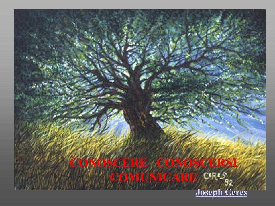 CONOSCERE CONOSCERSI COMUNICARE Joseph Ceres