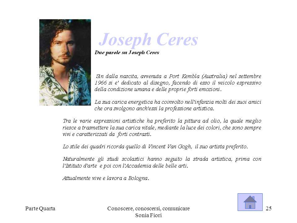 Parte QuartaConoscere, conoscersi, comunicare Sonia Fiori 25 Joseph Ceres
