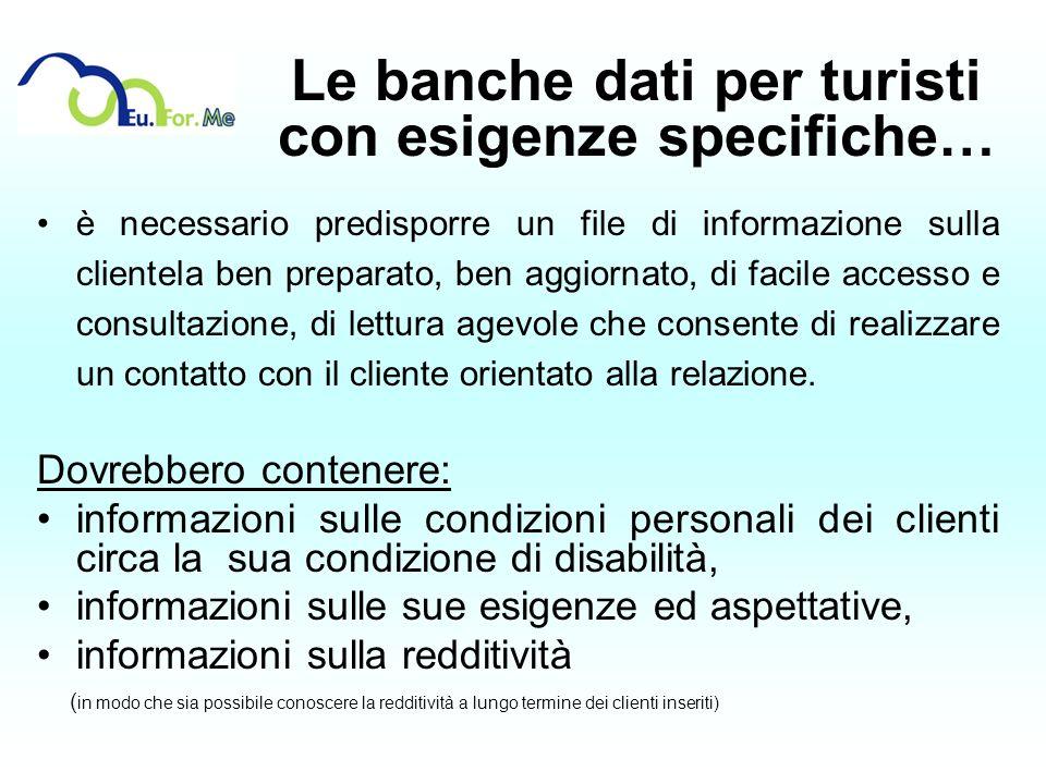 Le banche dati per turisti con esigenze specifiche… è necessario predisporre un file di informazione sulla clientela ben preparato, ben aggiornato, di