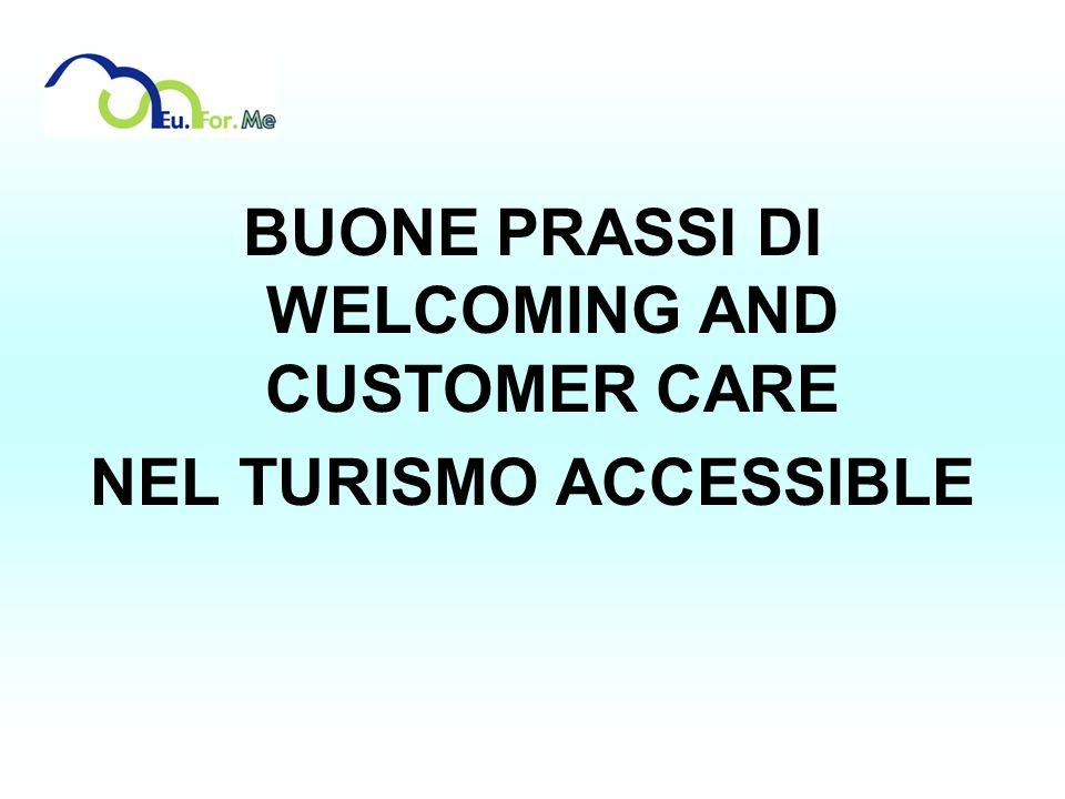 BUONE PRASSI DI WELCOMING AND CUSTOMER CARE NEL TURISMO ACCESSIBLE