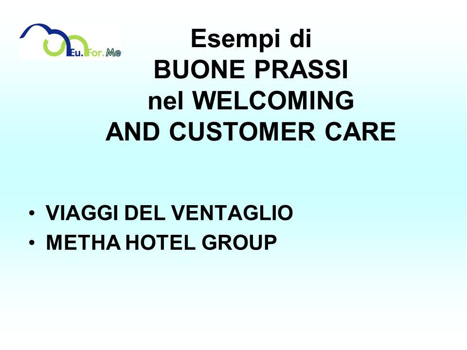 Esempi di BUONE PRASSI nel WELCOMING AND CUSTOMER CARE VIAGGI DEL VENTAGLIO METHA HOTEL GROUP