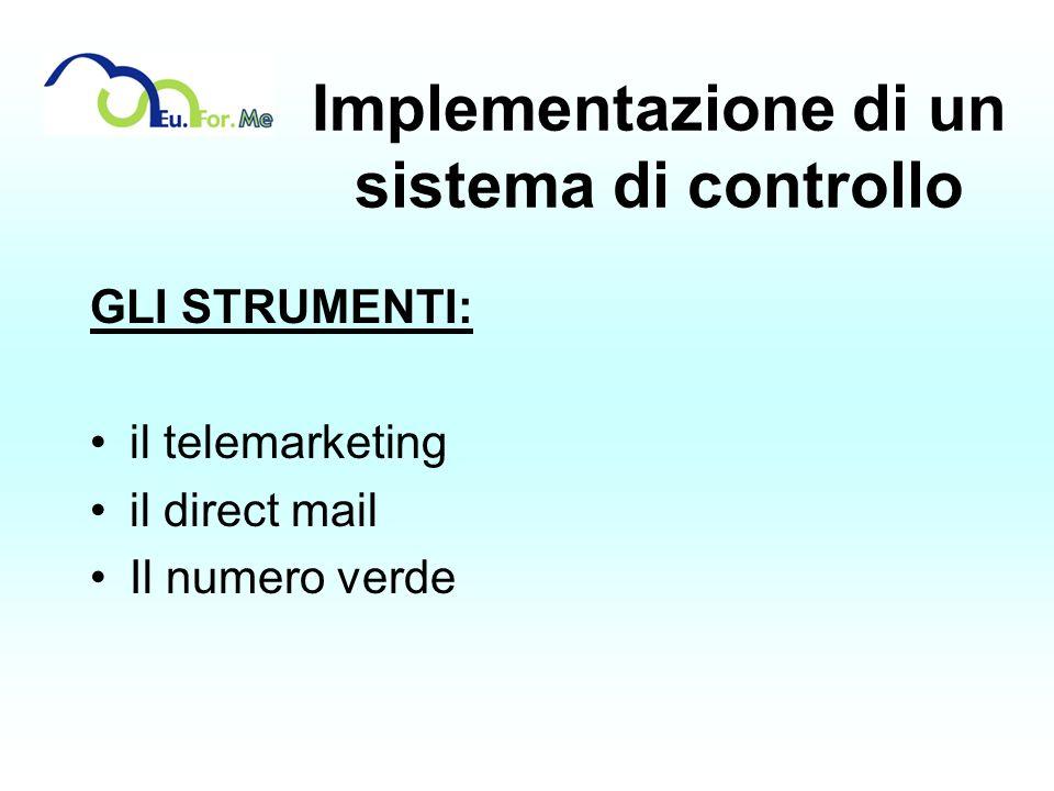 GLI STRUMENTI: il telemarketing il direct mail Il numero verde