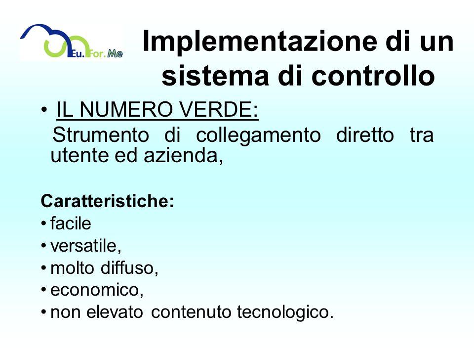 Implementazione di un sistema di controllo IL NUMERO VERDE: Strumento di collegamento diretto tra utente ed azienda, Caratteristiche: facile versatile