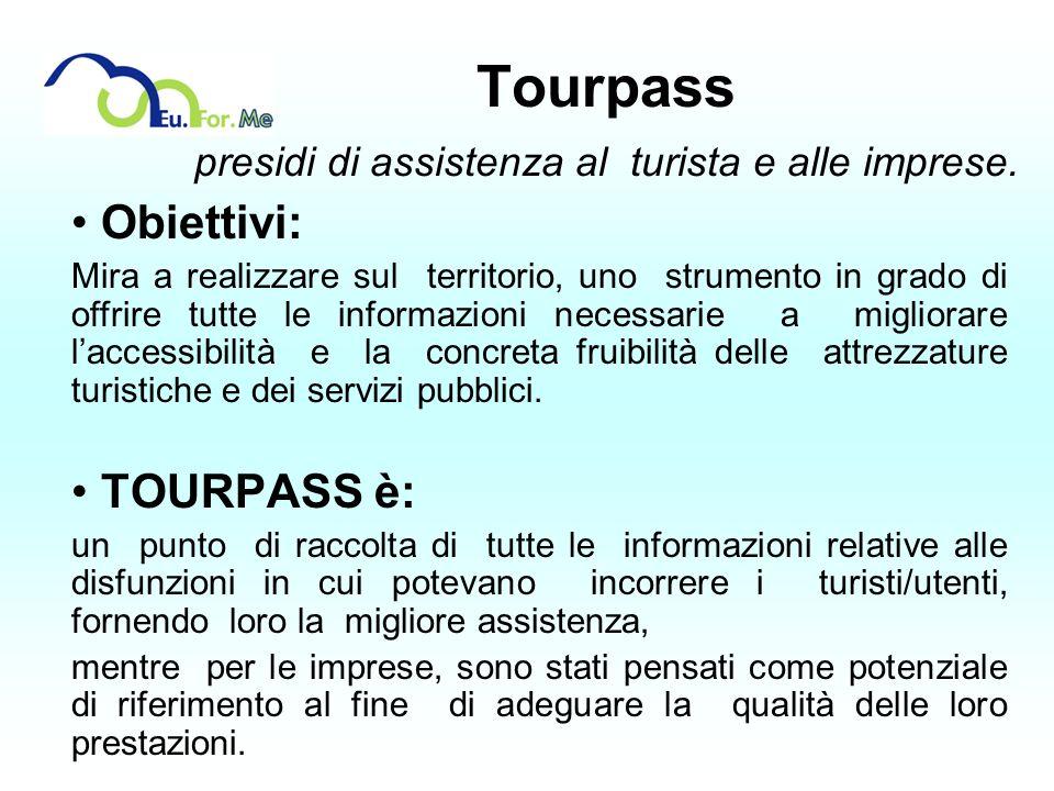 Tourpass presidi di assistenza al turista e alle imprese. Obiettivi: Mira a realizzare sul territorio, uno strumento in grado di offrire tutte le info
