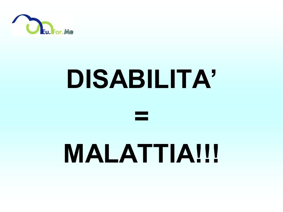 DISABILITA = MALATTIA!!!