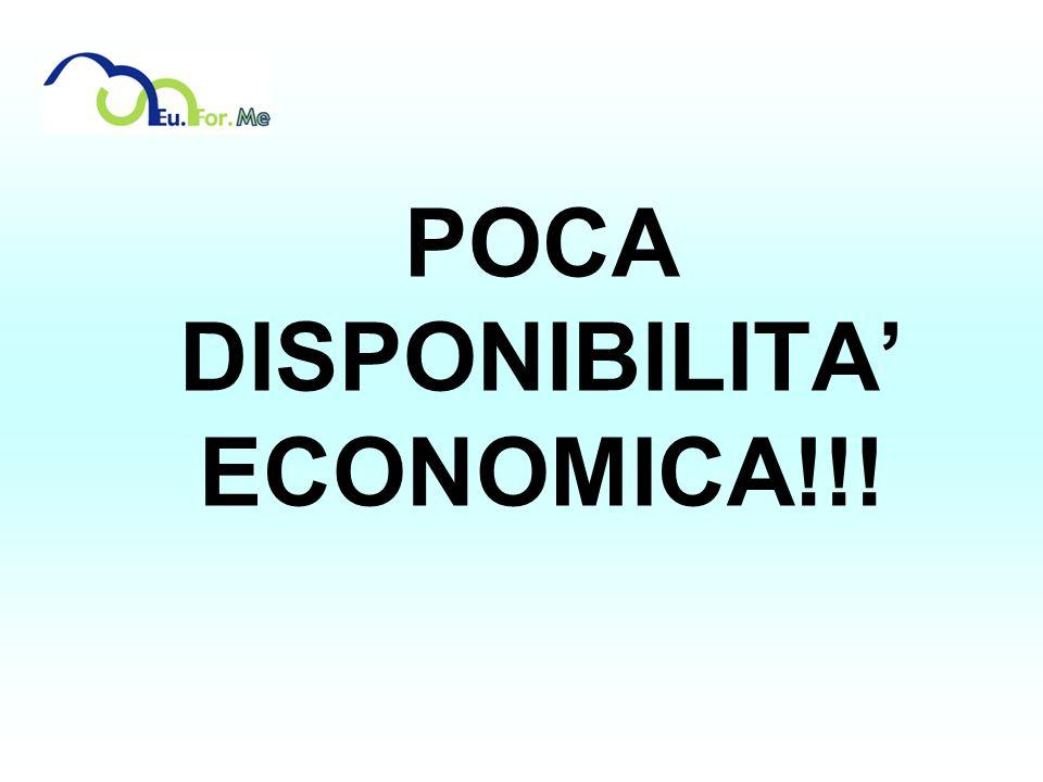 POCA DISPONIBILITA ECONOMICA!!!