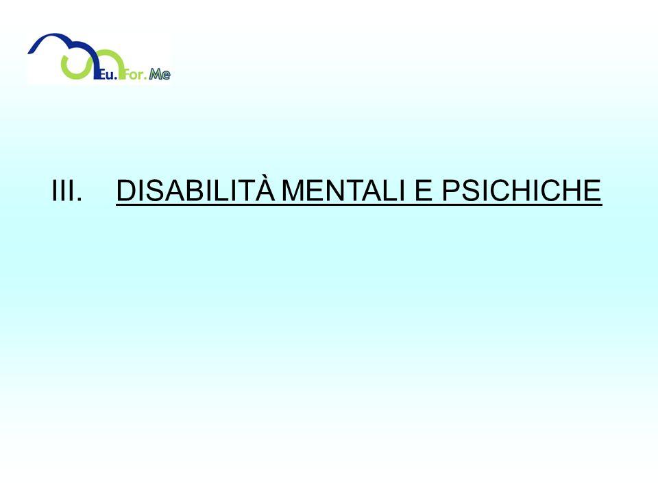 III. DISABILITÀ MENTALI E PSICHICHE