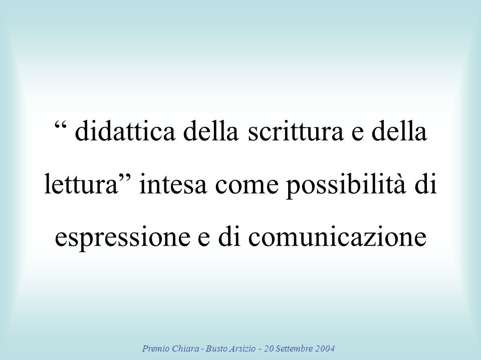 Premio Chiara - Busto Arsizio - 20 Settembre 2004 Sinceramente lidea di fare un libro scritto da noi ragazzi non mi sembrava molto allettante, ma dopo qualche incontro ho cominciato ad interessarmi a questo lavoro e sono sorte in me fantastiche ed emozionanti idee.