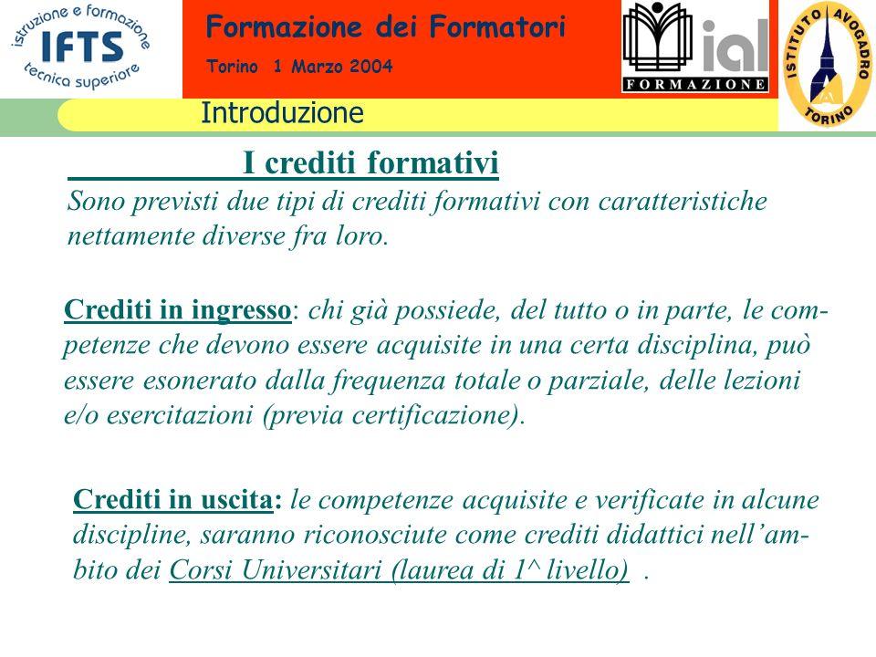 Formazione dei Formatori Torino 1 Marzo 2004 I crediti formativi Sono previsti due tipi di crediti formativi con caratteristiche nettamente diverse fr