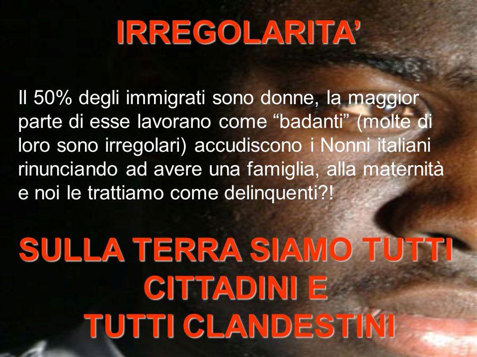 Il 50% degli immigrati sono donne, la maggior parte di esse lavorano come badanti (molte di loro sono irregolari) accudiscono i Nonni italiani rinunci