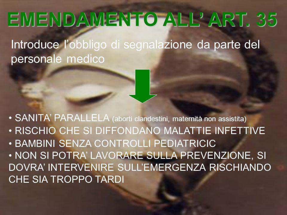 Introduce lobbligo di segnalazione da parte del personale medico EMENDAMENTO ALL ART. 35 SANITA PARALLELA (aborti clandestini, maternità non assistita