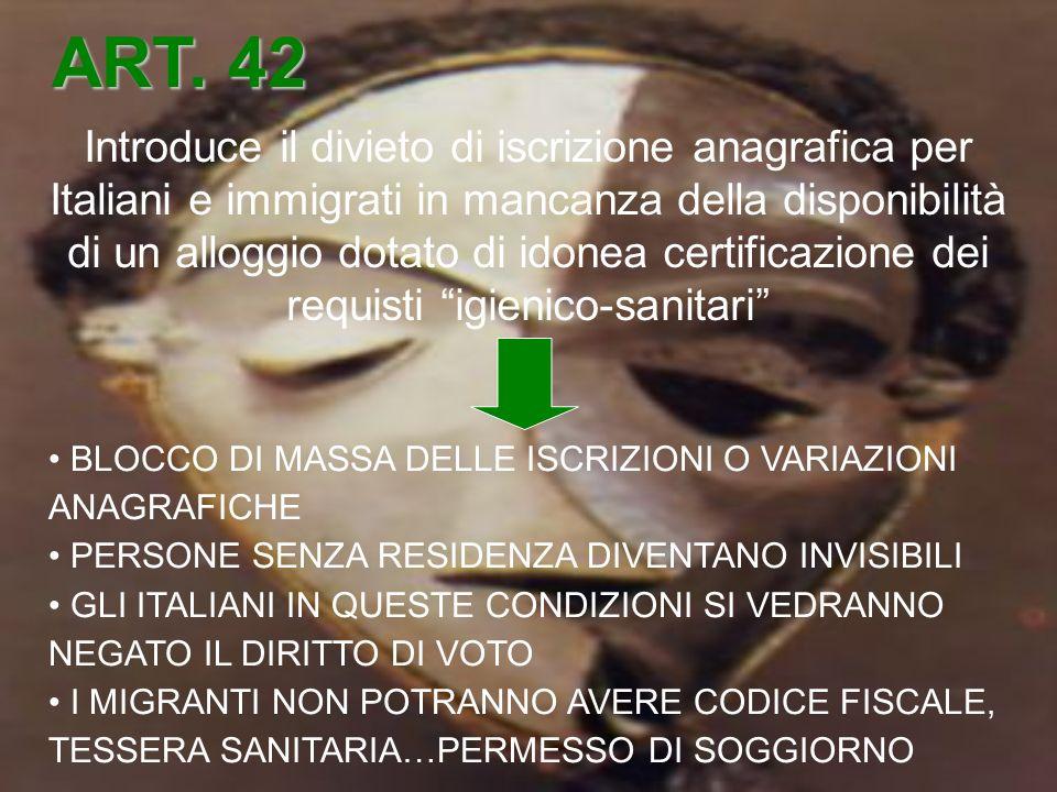 Introduce il divieto di iscrizione anagrafica per Italiani e immigrati in mancanza della disponibilità di un alloggio dotato di idonea certificazione