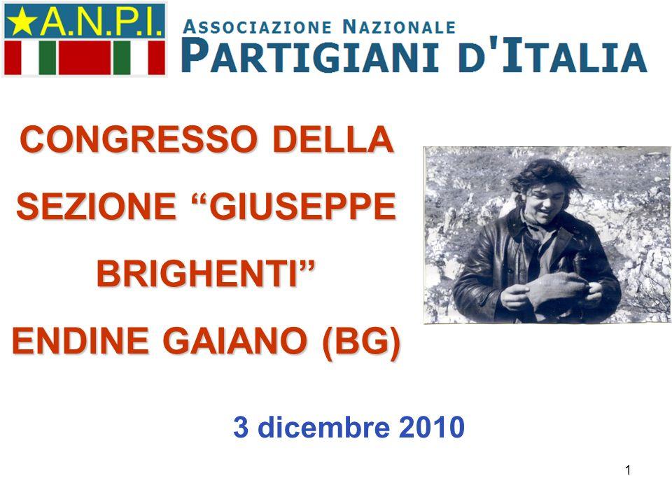 1 CONGRESSO DELLA SEZIONE GIUSEPPE BRIGHENTI ENDINE GAIANO (BG) 3 dicembre 2010