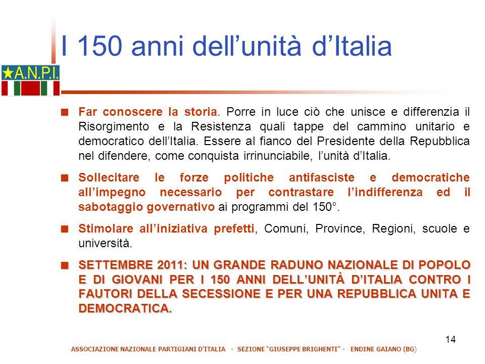 14 I 150 anni dellunità dItalia Far conoscere la storia.