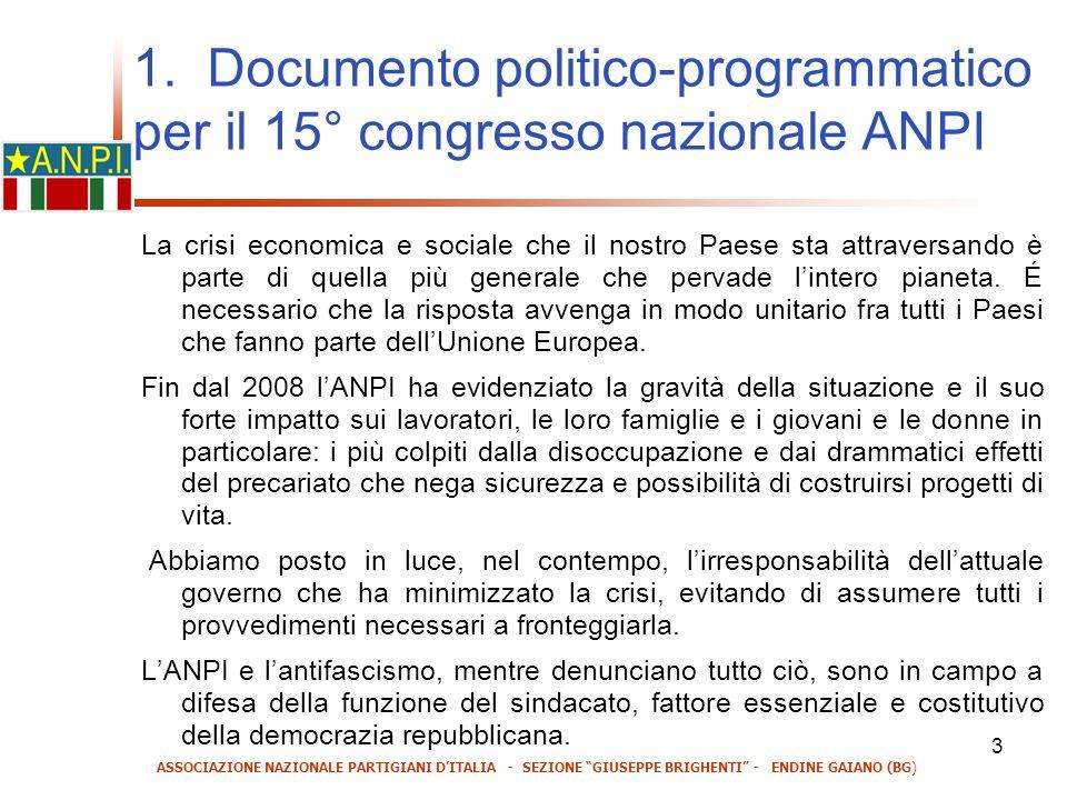 3 1. Documento politico-programmatico per il 15° congresso nazionale ANPI La crisi economica e sociale che il nostro Paese sta attraversando è parte d