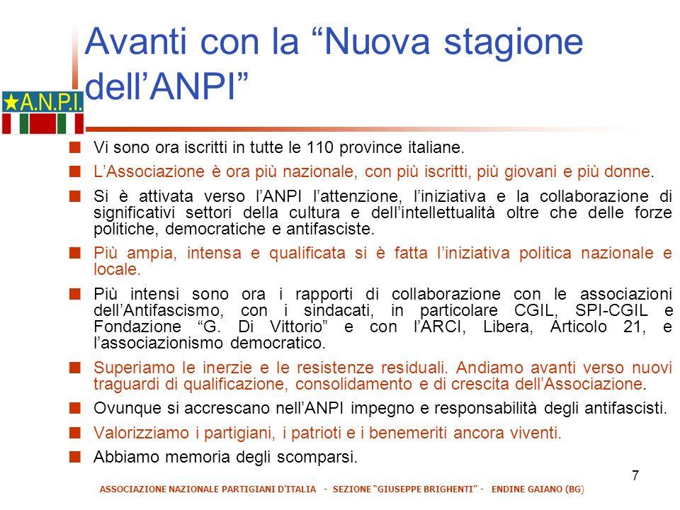7 Avanti con la Nuova stagione dellANPI Vi sono ora iscritti in tutte le 110 province italiane.