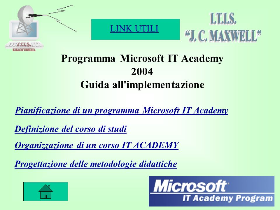 LINK UTILI 33 Conclusioni 12 studenti certificati MCP su Microsoft Windows NT Server Più di 15 docenti del Maxwell che hanno seguito corsi IT Academy su Microsoft Windows 2000 Server, Visual Basic e FrontPage.