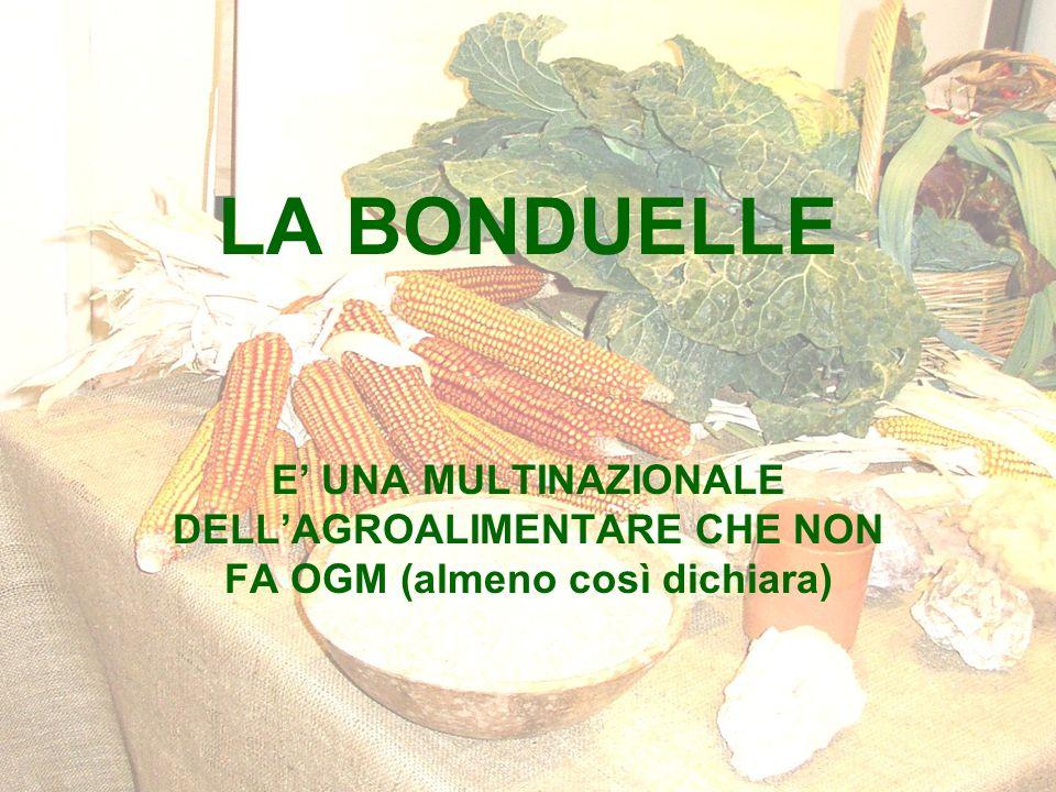 LA BONDUELLE E UNA MULTINAZIONALE DELLAGROALIMENTARE CHE NON FA OGM (almeno così dichiara)