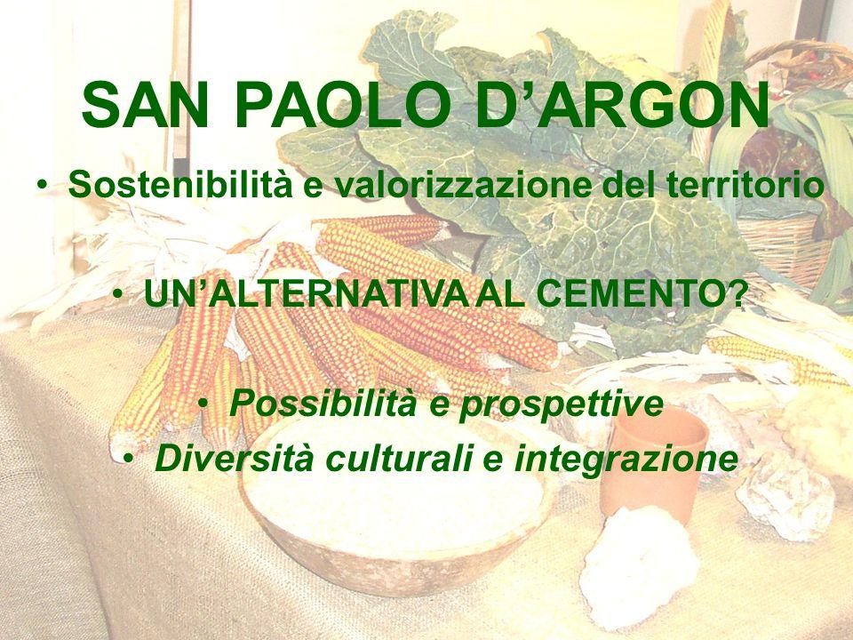 SAN PAOLO DARGON Sostenibilità e valorizzazione del territorio UNALTERNATIVA AL CEMENTO.