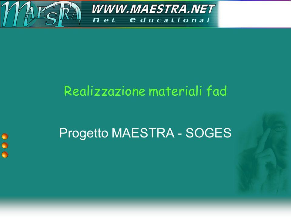 Materiali 2/2 Messa a punto di regole –Modello PALO –Struttura LO(doc e ppt)docppt Produzione –Contenuti –Grafica –Integrazione Pubblicazione on line (www.maestra.net)www.maestra.net