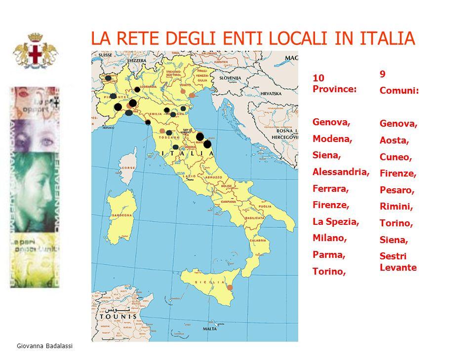 LA RETE DEGLI ENTI LOCALI IN ITALIA Giovanna Badalassi 10 Province: Genova, Modena, Siena, Alessandria, Ferrara, Firenze, La Spezia, Milano, Parma, To