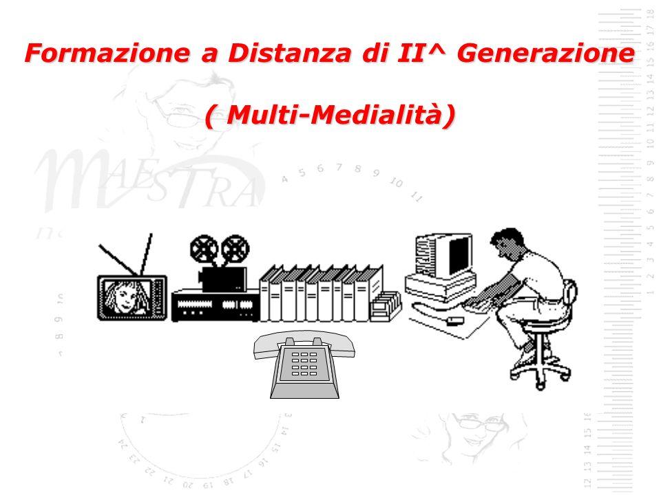 Formazione a Distanza di II^ Generazione ( Multi-Medialità)