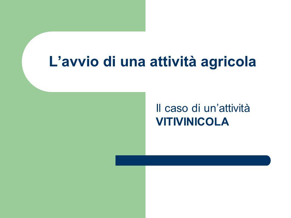 Lavvio di una attività agricola Il caso di unattività VITIVINICOLA