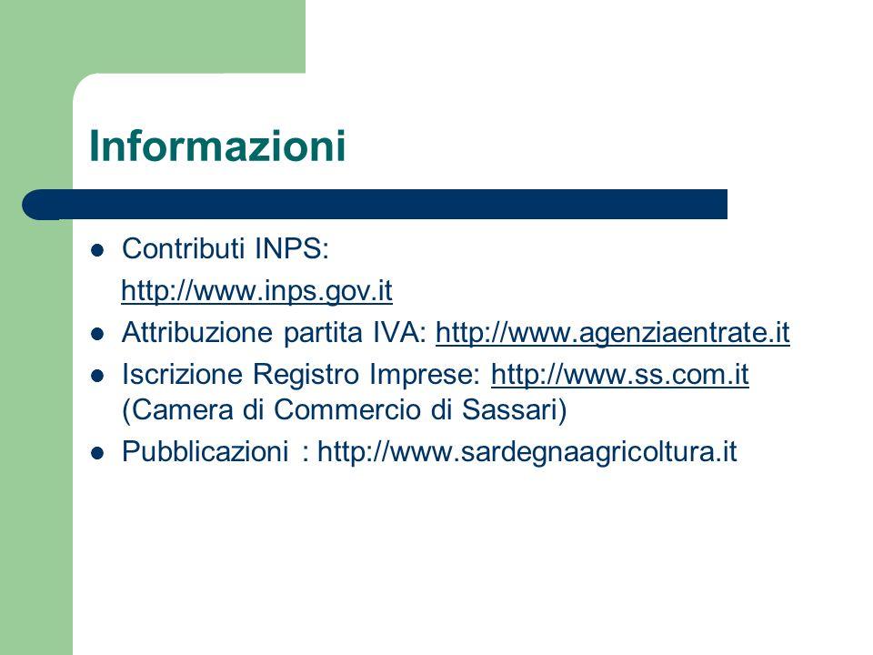 Informazioni Contributi INPS: http://www.inps.gov.it Attribuzione partita IVA: http://www.agenziaentrate.ithttp://www.agenziaentrate.it Iscrizione Reg