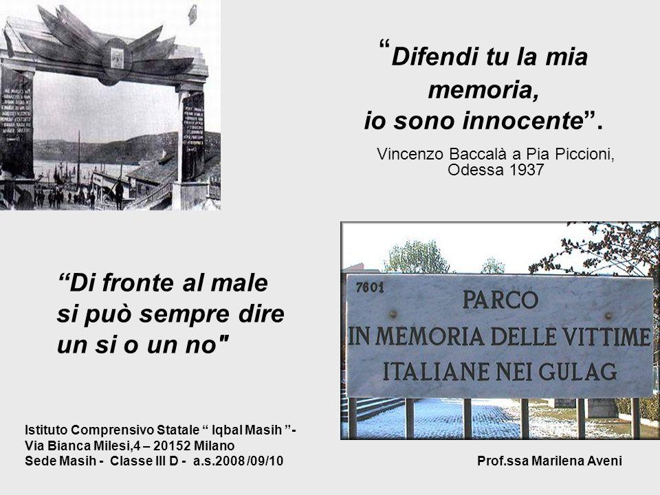 Difendi tu la mia memoria, io sono innocente. Vincenzo Baccalà a Pia Piccioni, Odessa 1937 Istituto Comprensivo Statale Iqbal Masih - Via Bianca Miles