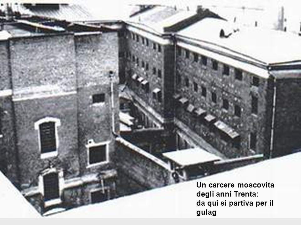 Un carcere moscovita degli anni Trenta: da qui si partiva per il gulag