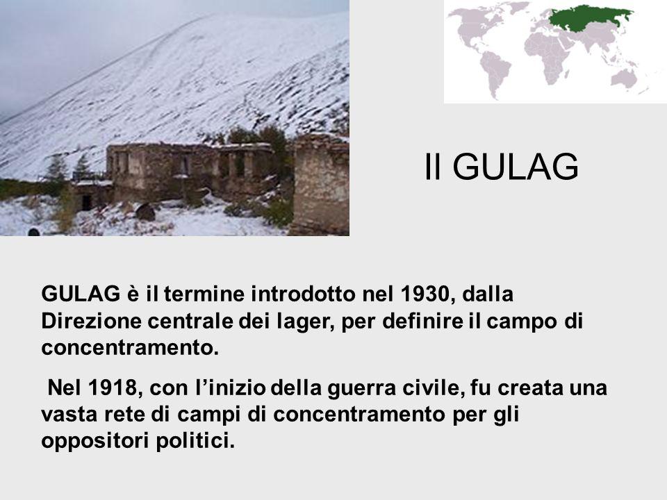 Il GULAG GULAG è il termine introdotto nel 1930, dalla Direzione centrale dei lager, per definire il campo di concentramento. Nel 1918, con linizio de