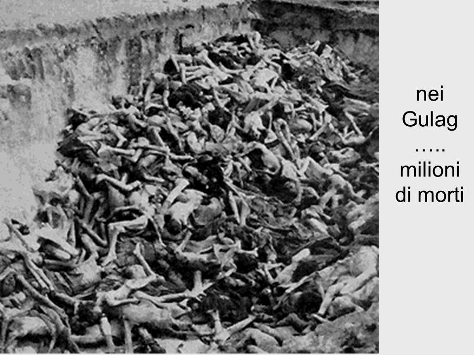 nei Gulag ….. milioni di morti